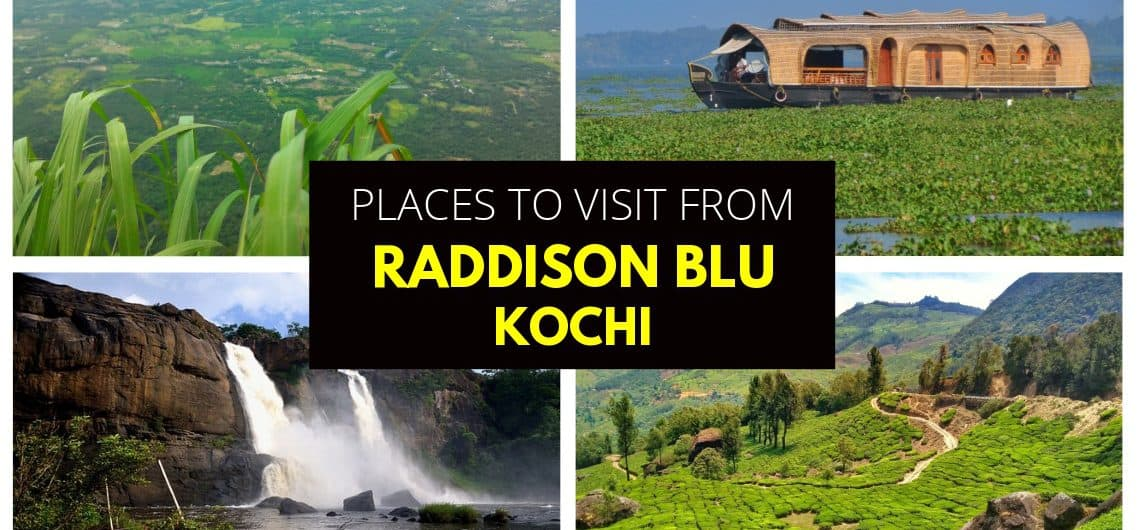 Featured image of places to visit from Raddison Blu , Kochi